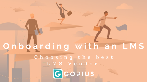 Employee Onboarding with an LMS | Choosing the best E-Learning Vendor