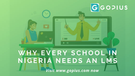 Why every school in Nigeria needs a Learning Management System